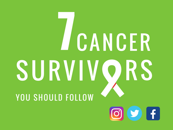 7 Cancer Survivors You Should Follow