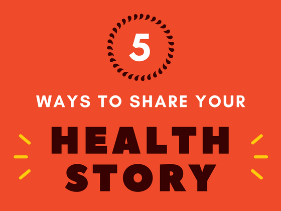5 Ways to Share Your Health Story