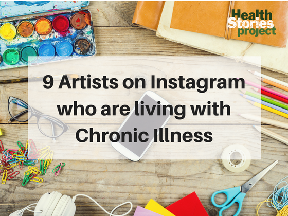 9 Artists on Instagram Who Are Living With Chronic Illness