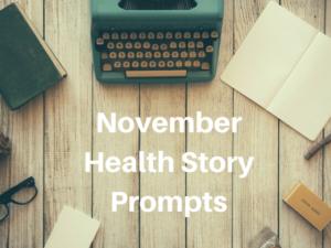 November Health Story Prompts